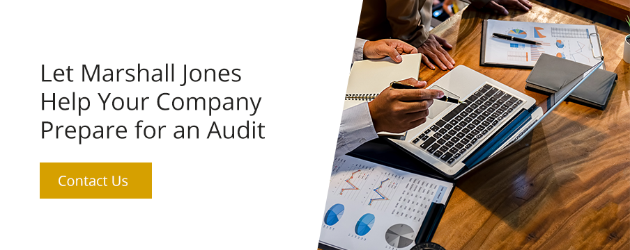 Let Marshall Jones help your company prepare for an audit